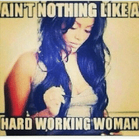 HARD WORKING WOMAN
