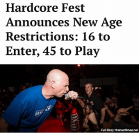 "Alive, Memes, and Kids: Hardcore Fest  Announces New Age  Restrictions: 16 to  Enter, 45 to Play  咢  RAN  Full Story: thehardtimes.net ""This festival is about giving back to the kids — especially the ones who might not have seen my band the first time in '94, on account of not being alive yet."""