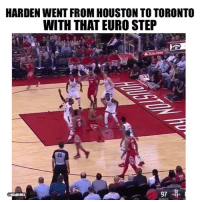 Basketball, Nba, and Sports: HARDEN WENT FROM HOUSTON TO TORONTO  WITH THAT EURO STEP  97  NBAMEMES Finished the layup at the Raptors stadium 😂 nbamemes nba harden raptors (Via @HouseofHighlights)