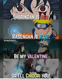 Tag your loved ones to let them know ❤: HARINGAN IS  RASENGA  IS  NARONTOFACTS  BE MY VALENTINE  OR PLL CHIDORI YOU! Tag your loved ones to let them know ❤