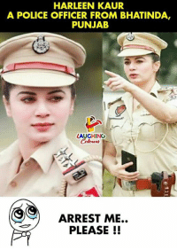 Arrest Me: HARLEEN KAUR  A POLICE OFFICER FROM BHATINDA,  PUNJAB  AUGHING  ARREST ME..  PLEASE !!