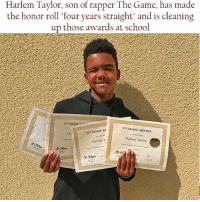 """Looking like his Father's twin! repost from @blaxcellence_ blackexcellence blackbeauty blackbusiness africanamerican blackcommunity melanin blackpride blackout america usa blackscience education diversity blackpride blackandproud blackpower: Harlem Taylor, son of rapper The Game, has made  the honor roll four years straight"""" and is cleaning  those awards at school  8TH GRADE-  STH GRADE AWARDS  T GRADE AY  Harlem Taylor  Harlem T Looking like his Father's twin! repost from @blaxcellence_ blackexcellence blackbeauty blackbusiness africanamerican blackcommunity melanin blackpride blackout america usa blackscience education diversity blackpride blackandproud blackpower"""