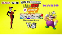 HARLEY QUINN IC  HISTORY  of  Ring of Trumpo  usurpation stat EPIC CHARACTER BATTLES OF HISTORYYYYYYYYYYYYYY!!!!!!  Wario rides in with his Crown and if he has anything to say about his first defense, HE'S GONNA WIN!! But someone looks ready to drop the hammer on that dream as Harley Quinn looks to rev up and take the Crown for herself. The Crumpid Crown is just her style, and if she has to take out a big Oaf to get it, she will. But Wario will ingest the Garlic and look to go into a frenzy to keep this Crown, and that includes going up against any dumb blonde bimbo, but the jokes on him, Harley isn't a real blonde!! Can Harley bring the Crown home to Puddin'? Or will Wario deliver maximum destruction as only he can? Who wins?? YOU DECIDE!! Leave a comment below on who you want to win, and the results shall be tallied and posted tomorrow! And as always, Enjoy!
