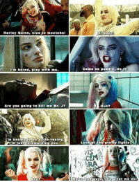 ~Admin Lee Jordan: Harley Quinn, nioe to meetohal  I'm bored, play with me.  Are you going to kill me Mr.  J?  m known to b  vexing  m just fore warning you  And  Hi boys  Como on puddin, do Iti  uh?  LooE at the pretty light  CEM  1( ARA  NGpre guys, Mts what we dol ~Admin Lee Jordan