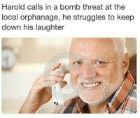 Christmas, Merry Christmas, and Laughter: Harold calls in a bomb threat at the  local orphanage, he struggles to keepp  down his laughter <p>Merry Christmas Bastards 🎁</p>