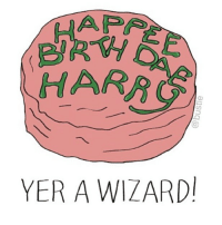 hbd harrypotter! tag someone who should celebrate with u today: HARR  YER A WIZARD! hbd harrypotter! tag someone who should celebrate with u today
