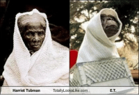 ET or Harri(et) Tubman: Harriet Tubman  Totally LooksLike.com  E.T. ET or Harri(et) Tubman