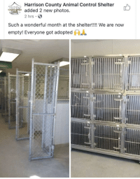 Memes, Control, and Animal: Harrison County Animal Control Shelter  added 2 new photos.  2 hrs  h  Such a wonderful month at the shelter!!!! We are now  empty! Everyone got adopted https://t.co/KYGXqzsZvg