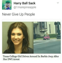 Barbie, College, and Driving: Harry Ball Sack  almore pineapple  Never Give Up People  Texas College Girl Drives Around In Barbie Jeep After  Her DWI Arrest sorry i haven't posted in d a y s im in costa rica