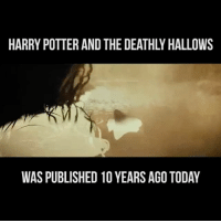 Harry Potter, Today, and Relatable: HARRY POTTER AND THE DEATHLY HALLOWS  WAS PUBLISHED 10 YEARS AGO TODAY ⚡️⚡️⚡️