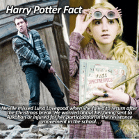 Memes, 🤖, and Luna: Harry Potter Fact  MAGI IN  FREE  SPECTRESPECS  THERHILOSOPHERSTONES  Neville missed Luna Lovegood when she failed to return after  the Christmas break. He worried about her being sent to  Azkaban or injured for herparticipation in the resistance  movement in the school. is typing... ⠀⠀⠀⠀⠀⠀⠀⠀► 83.2k followers◄ — ✿ — This fact I found is kinda cute😂❤-500th post! — ✿ — Q; nuna or huna? - A; both..? — ✿ — Follow my other accounts: → @TheHagrids (my textpost account) → @FictionalNovels (my bookstagram) → @TheFandomAlley (my fandom merch shop) — ✿ — [ philosopherscenes philosopher1k] — ✿ — © ThePhilosopherStones | Instagram | 2017