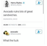 Dank, Avocado, and Fuck: Harry Styles.  @Harry_ Styles  Avocado ruins lots of great  sandwiches.  04/04/2012, 20:51  45.9K RETWEETS 34K LIKES  avocado  @itsavocados  What the fuck