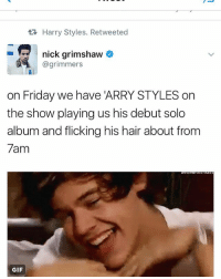 That cupcake gif tho 😍: Harry Styles. Retweeted  nick grimshaw  @grimmers  on Friday we have ARRY STYLES on  the show playing us his debut solo  album and flicking his hair about from  7am  GIF That cupcake gif tho 😍