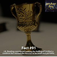 Name the different types of Horcruxes. - harrypotter harrypotterworld harrypotterfandom harrypotterforever harrypotterandthecursedchild jkrowling dumbledore quidditch snape severussnape hogwarts gryffindor slytherin hufflepuff ravenclaw hagrid dobby ronweasley emmawatson danielradcliffe voldemort tomfelton dracomalfoy siriusblack robinwilliams hagrid: HarryPotter  Fact #91  J.K. Rowling considered making the Hufflepuff Artifact a  cauldron but wanted the Horcrux to be small and portable. Name the different types of Horcruxes. - harrypotter harrypotterworld harrypotterfandom harrypotterforever harrypotterandthecursedchild jkrowling dumbledore quidditch snape severussnape hogwarts gryffindor slytherin hufflepuff ravenclaw hagrid dobby ronweasley emmawatson danielradcliffe voldemort tomfelton dracomalfoy siriusblack robinwilliams hagrid