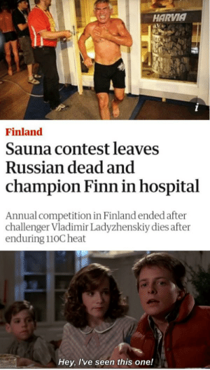 Russian invasion of Finland leading to the winter war. 1939. (colourised): HARVIA  Finland  Sauna contest leaves  Russian dead and  champion Finn in hospital  Annual competition in Finland ended after  challenger Vladimir Ladyzhenskiy dies after  enduring 110C heat  Hey, I've seen this one! Russian invasion of Finland leading to the winter war. 1939. (colourised)