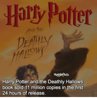 """Harry Potter, Memes, and Book: Hary Potter  mugglefacts  Harry Potter and the Deathly Hallows  book sold 11 million copies in the first  24 hours of release. qotd : comment """"😏"""" if you knew this and """"😱"""" if you didn't. fc: 99,6k"""