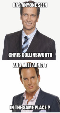 Doe, Funny, and Money: HAS ANYONE  CHRIS COLLINSWORTH  AND WILL ARNETT  IN THESAME PLACE It's an illusion Micheals, a trick is something a whore does for money.