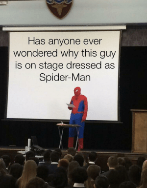 Seriously does anyone know: Has anyone ever  wondered why this guy  is on stage dressed as  Spider-Man Seriously does anyone know