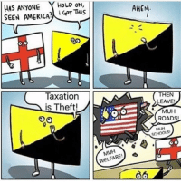 HAS ANYONE  HOLD ON  I  THIS  SEEN AMERICA  OO  Taxation  is Theft!  WELFARE!  AHEM  THEN  EAVE!  a. MUH  ROADS!  MUH  SCHOOLS  olg