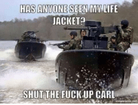 HAS ANYONE SEEN MY LIFE  JACKET?  SHUT THE FUCK UP CARL  Emematic net -pushes Carl overboard-  ~Delta
