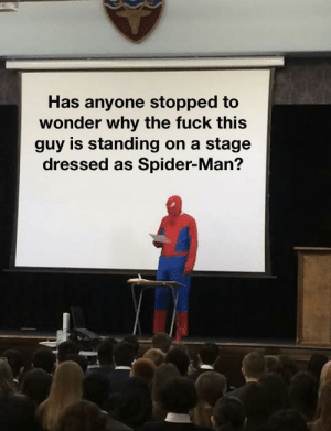 The Amazing Spooderman: Has anyone stopped to  wonder why the fuck this  guy is standing on a stage  dressed as Spider-Man? The Amazing Spooderman