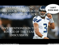 Andrew Luck, Facebook, and Meme: HAS MORE PASSING  I AIN'T  TOUCHDOWN THAN BO  EVEN MAD  RG3 AND ANDREW LUCK  ISN'T MENTIONED IN THE  ROOKIE OF THE YE  DISCUSSION  ght Byt Facebook com/NFLMeme I ain't even mad!
