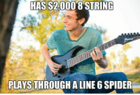 Memes, Spider, and Spiders: HAS S20008 STRING  PLAYSTHROUGHALINE 6 SPIDER  quickmeme-co -CA$H $KULL