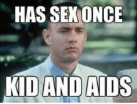 memes memesdaily: HAS SEXONCE  KID AND AIDS memes memesdaily