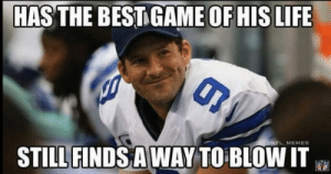 In honor of his retirement, here are the 18 best Tony Romo GIFs and ...: HAS THE BESTIGAME OF HIS LIFE  L MEMES  STILL FINDS AWAY TO BLOWI In honor of his retirement, here are the 18 best Tony Romo GIFs and ...