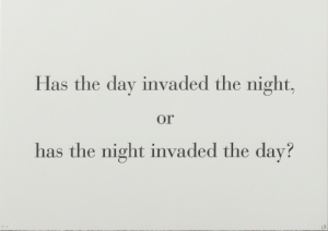 dav: Has the day invaded the night,  or  has the night invaded the dav?
