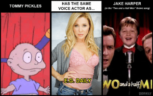 "45 Voice Actors You Didn't Know Played All of Your Favorite ...: HAS THE SAME  JAKE HARPER  TOMMY PICKLES  VOICE ACTOR AS...  (in the ""Two and a Half Men"" theme song)  EG. DAILY  WOomdahalfM  DORKLY 45 Voice Actors You Didn't Know Played All of Your Favorite ..."