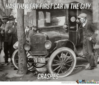 You know you're a bad driver when...: HAS THE VERY FIRSTCAR IN THE CITY  CRASHES  Manetenler  memecenter-com You know you're a bad driver when...