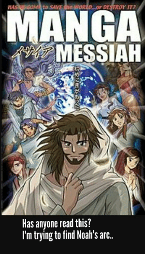 Reddit, Best, and Manga: HASCOMto SAVE e WORLD...or DESTROY IT2  MANGA  MESSIAH  Has anyone read this?  I'm trying to find Noah's arc.. I've heard it's the best part