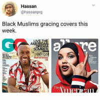 Ali, Anaconda, and Memes: Hassan  @hassanprg  Black Muslims gracing covers this  week  LIVE THE  AMERICAN  BEAUT  DREAMM  SUMMER  OSCARWINN  We Give  You Perfect  & GREA  ME  Meet  Maeshe  Halima  MusEm  Ali  Travel  Uighter  Destroyer of  Stereotypes  n The  Sun  This Is I'm with this 100% -Tiara