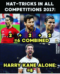 Crazy, Memes, and 🤖: HAT-TRICKS IN ALL  COMPETITIONS 2017:  E6 COMBINED  HARRYAKANEALONE: Crazy year for Harry Kane!