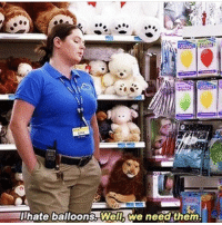 WHY DOES NOBODY WATCH SUPERSTORE I SWEAR TO GOD ITS THE BEST SHOW EVER: hate balloons. Well, we need them. WHY DOES NOBODY WATCH SUPERSTORE I SWEAR TO GOD ITS THE BEST SHOW EVER