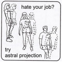 Hate Your Job: hate your job?  A  1 I  r I  try  astral projection