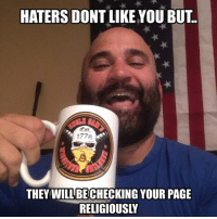 Friends, Memes, and Link: HATERS DONT LIKE YOU BUT.  THEY WILL BE CHECKING YOUR PAGE  RELIGIOUSLY 🖕🏽🤣🖕🏽... and then they copy you —————————- LINK IN BIO www.UncleSamsMisguidedChildren.com We ship world wide. 🇺🇸🇬🇷🇬🇧🇺🇾🇸🇪🇦🇺🇦🇷🇧🇷🇹🇩🇨🇮🇪🇺🇮🇸🇯🇵🇳🇮🇬🇪🇨🇦 _____________________ Tag friends & Follow🇺🇸 ➡️ @unclesamsmisguidedchildren ⬅️ ________________________ unclesamsmisguidedchildren misguidedlife USMC semperfi militarymuscle bikerlife veteran pewpew igmilitia