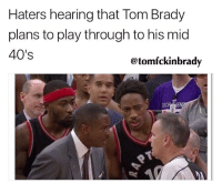 More dominance: Haters hearing that Tom Brady  plans to play through to his mid  40's  @tomfckinbrady  SACR More dominance