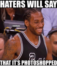 Nba, Photoshop, and Express: HATERS WILL SAY  @NBAMEMES  THAT ITS PHOTOSHOPPED Rare expression from The Klaw...    #Spurs Nation  Credit: Crisean Earl