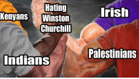 History, Winston Churchill, and Looking: Hating  Kenyans Winston  Churchill  rish  Palestinians  ndians