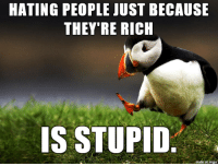 king: HATING PEOPLE JUST BECAUSE  THEY'RE RICH  IS STUPID  on imqu king