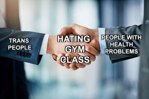 Hating People: HATING PEOPLE WITH  TRANS  PEOPLE  HEALTH  PROBLEMS  GYM  CLASS