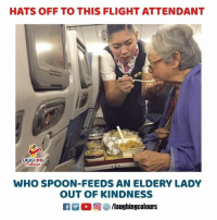 Flight, Flight Attendant, and Humanity: HATS OFF TO THIS FLIGHT ATTENDANT  AUGHING  Colours  WHO SPOON-FEEDS AN ELDERY LADY  OUT OF KINDNESS #Humanity #Kindness