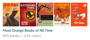 Books, Dr. Seuss, and Fire: Hats Polter  the CATCHER liren  CATCHING  RYT  FIRE  Dr.Seuss  Most Orange Books of All Time  890 books -254 voters