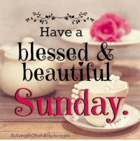 Have a wonderful day!  ~Kanna: Have a  blessed &  beautiful  Sunday.  fb/livinglife2thefull/nurturinglife Have a wonderful day!  ~Kanna