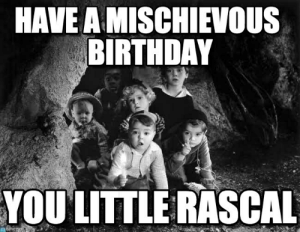 Brilliant Have A Mischievous Birthday You Little Rascal Memegen0E Our Little Personalised Birthday Cards Paralily Jamesorg