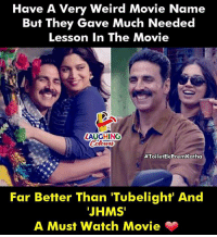 Weird, Movie, and Watch: Have A Very Weird Movie Name  But They Gave Much Needed  Lesson In The Movie  AUGHINC  #ToiletEkPremKatha  Far Better Than 'Tubelight' And  'JHMS  A Must Watch Movie