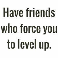 Ice, Level Up, and Level: Have friends  who force you  to level up  SU  do  10 y p  ee  ice  rr  fo  efl e  VOO  aht  HW This 👌