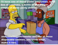 """""""Summer of 4 Ft. 2""""  (S7E25): have one of those porno magazines, i  box of condoms a bottle of Old Harper  couple of those panty shields  DONUTS  POT  andsomeillegalfireworks and one of those  disposable enemas, you know what,  make it two. """"Summer of 4 Ft. 2""""  (S7E25)"""